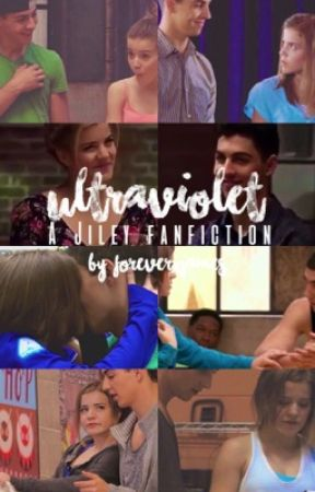 Ultraviolet: A Jiley Fanfiction by jileysfinchel