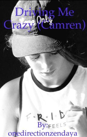 Driving Me Crazy (Camren) [On Hiatus]  by onedirectionzendaya