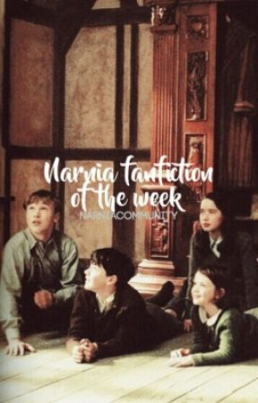 Narnia Fanfic of the Week by narniacommunity