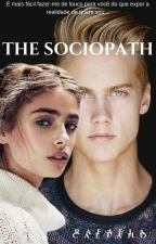 The Sociopath (Reescrevendo) by faelaCaet