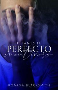 Perfecto Mentiroso | Titanes II | cover