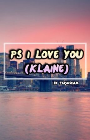 P.S: I love you (klaine) by termscam