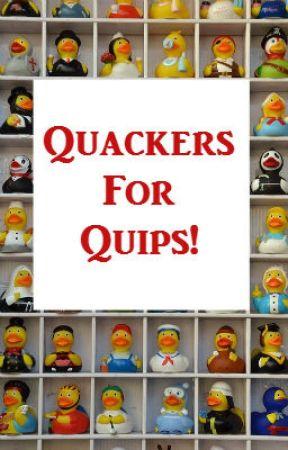 Quackers for Quips! (Reviews) by SAMKingAuthor