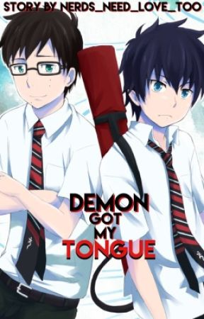 Demon Got My Tongue (blue exorcist X reader)  by nerds_need_love_too