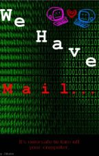 We Have Mail by TalkToTheHand
