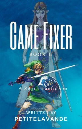 Game Fixer: Book II (A Zelink Fanfiction) by petitelavande