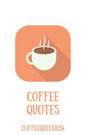 Coffee Quotes Valentines Day 1 Being Loved Wattpad