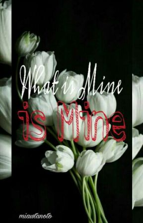 What is Mine, is Mine by miawtanotoo