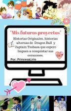 FUTUROS PROYECTOS by PrincesaLirio