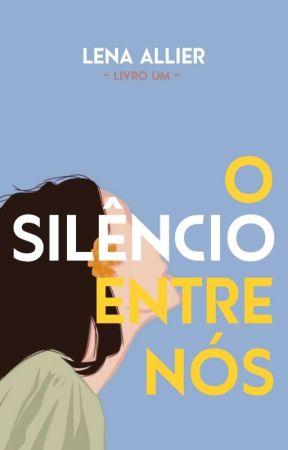 O Silêncio Entre Nós  by lenallier