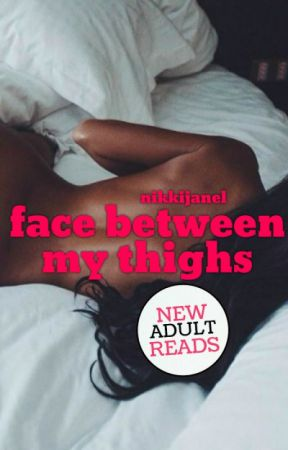 Face Between My Thighs by nikkijanel