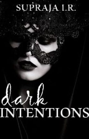 Dark Intentions by MsBookAddict