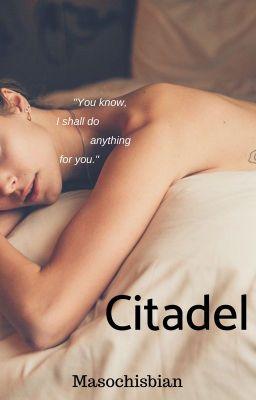[END][Fiction] Citadel [18+, lesbian]