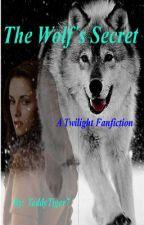 The wolf's secret (A Twilight fanfic) by TeddyTiger7