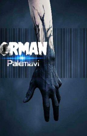 ORMAN  by Palemavi