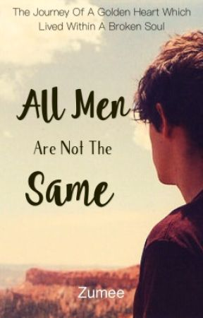 All Men Are Not The Same by ZohraGunglee