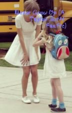 Never Grow Up (A Taylor Swift FanFic) by SwiftNemoStories