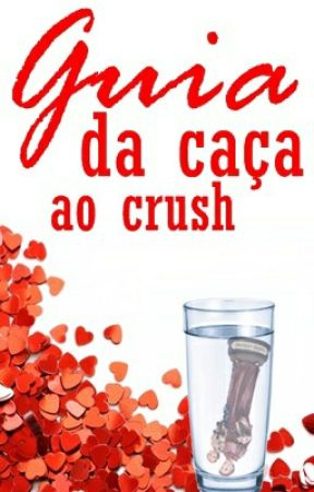 Guia Da Caça Ao Crush • Rants by SantoAntonio_