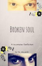 Broken soul. (A Scomiche fanfiction) by the_kitty_gen89