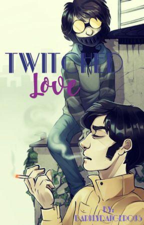 Twitched Love by darklydangerous