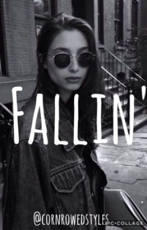 fallin'  by cornrowedstyles