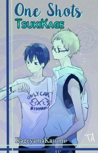 One Shots TsukiKage. cover