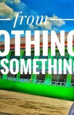 From Nothing to something by booimz