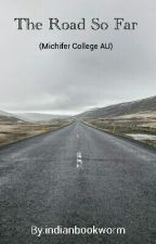 The Road So Far (Michifer AU) by indianbookworm