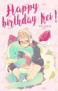 Happy birthday, Kei!© cover