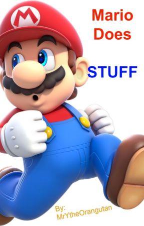 Mario Does STUFF by MrYtheOrangutan