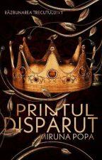 Prințul dispărut (volumul 1) de MirunaPopa6