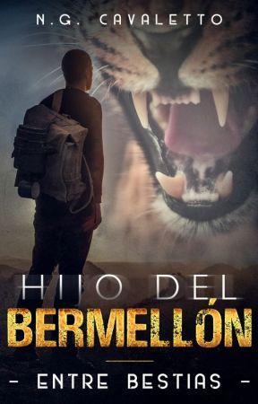 ENTRE BESTIAS - Parte I -  Hijo del Bermellón [COMPLETA] by NicoGonzalez504