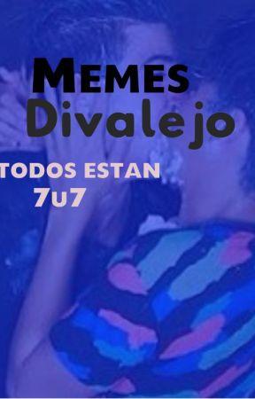 Memes Divalejo (7u7) by IAMAPOSITIVEGIRL