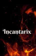 INCANTATRIX by ElLiAnNa185