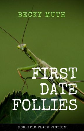 First Date Follies by authorbeckymuth