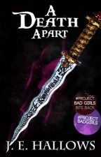 A Death Apart - Book 2 (Once Upon A Time) by JEHallows