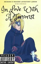 In Love With A Terrorist - Deidara X Reader LoveStory/Lemon by RisaAnimeReads