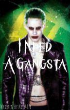 I Need A Gangsta by MissTeaShy