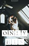 Only His (COMPLETED) cover