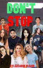 Don't Stop    Dance Moms Fanfiction by KyleReadsKyleRed