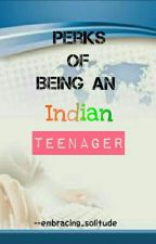 Perks of being an Indian Teenager by Im-perfectionist