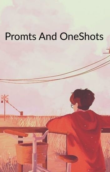 Promts and OneShots