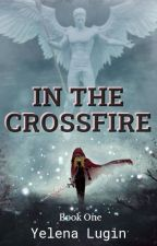 In The Crossfire by YelenaLugin