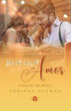 Reflejos De Amor © by AdriC_G