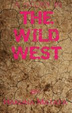 A Story In The Wild West by ChrisChrzan