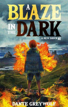A Blaze in the Dark (A New Dawn #1) by Dante_Greywolf
