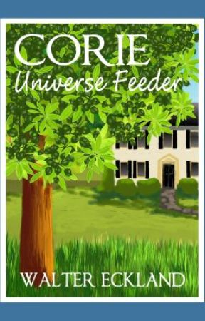 Corie Universe Feeder (Book One) by WalterEckland