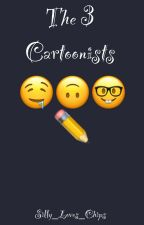 The Three Cartoonists by Silly_Loves_Chips