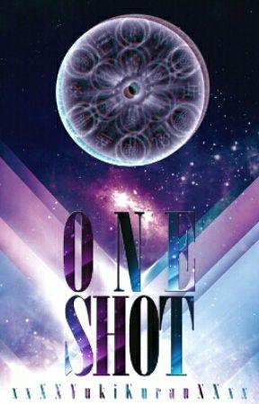 ☆ One Shot ☆ by KatFlake