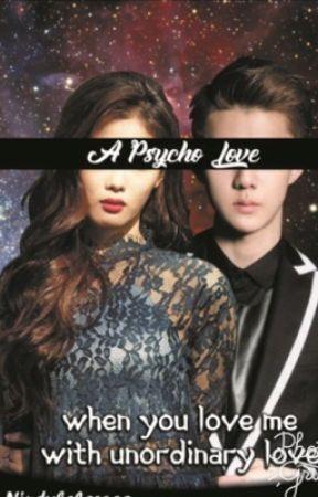 A pshyco love (end) by nindybelarosa